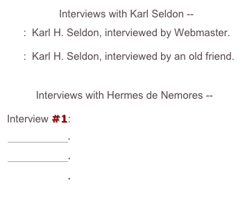 Interviews with Karl Seldon --